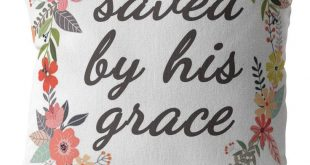 Scripture pillow-We are saved by his Grace